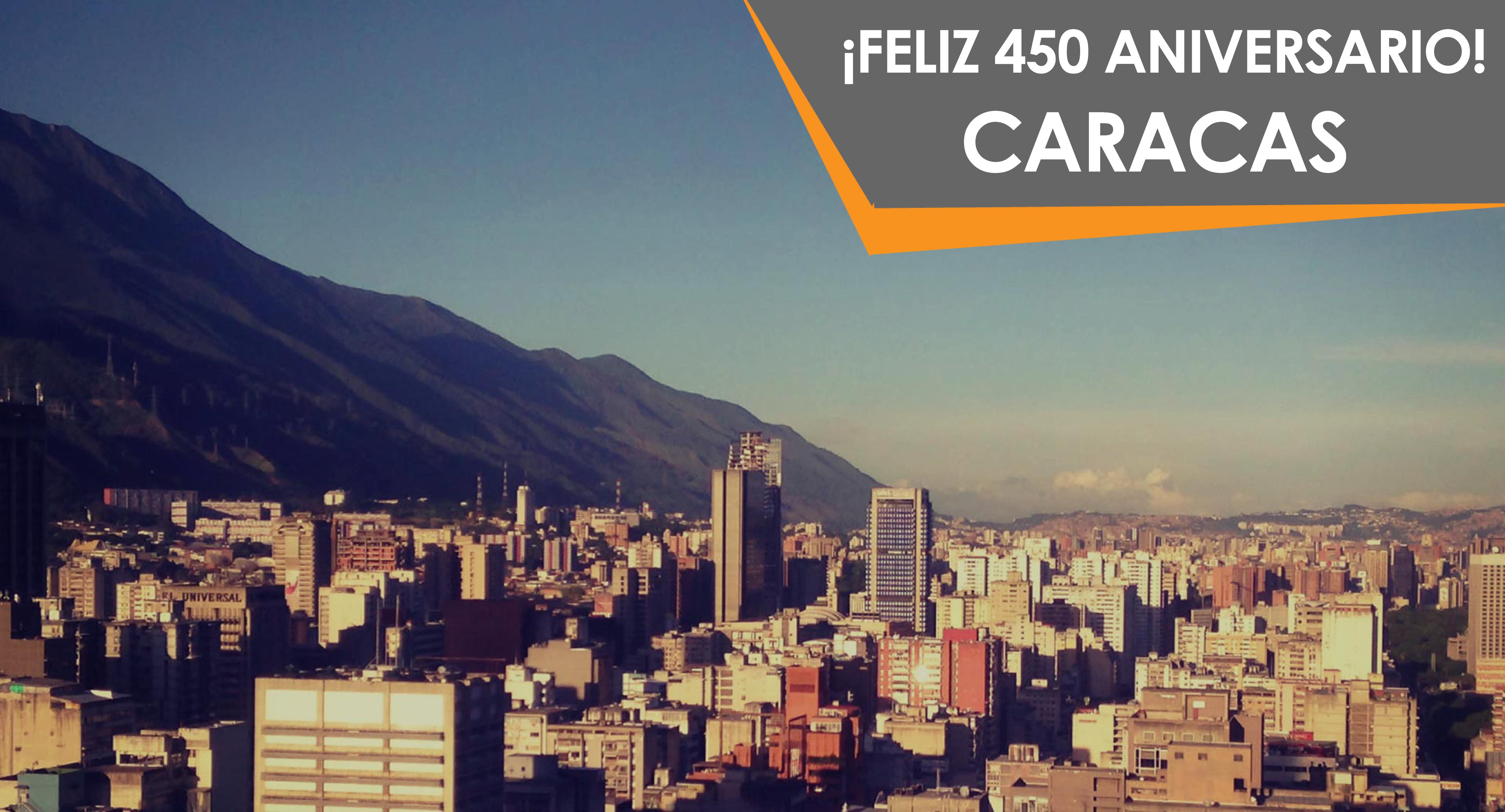 FELIZ 450 ANIVERSARIO CARACAS